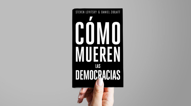 Cómo mueren las democracias, comentado por Andrés Malamud