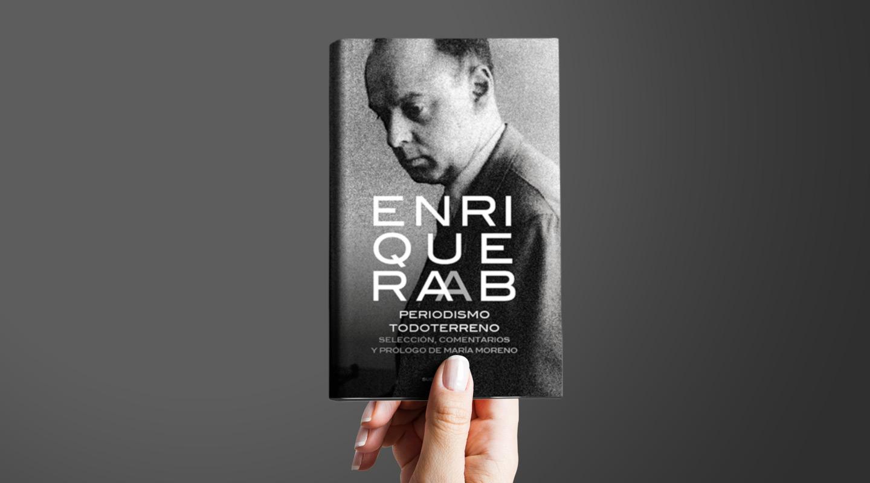 Enrique Raab: periodismo todo terreno, comentado por Fernando García