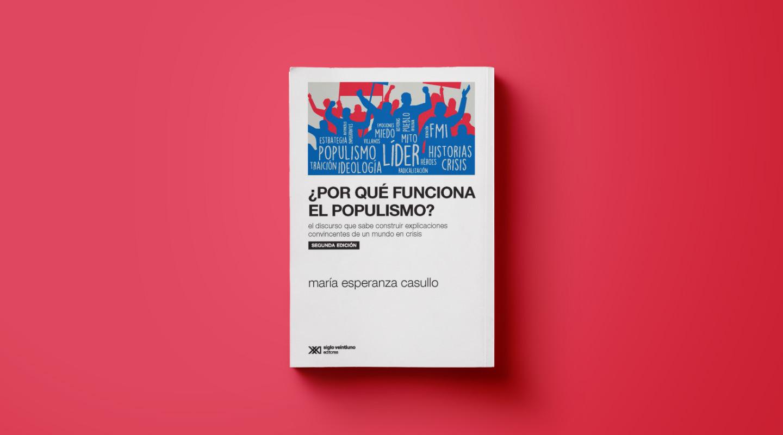 ¿Por qué funciona el populismo?, comentado por Nicolás Poggi