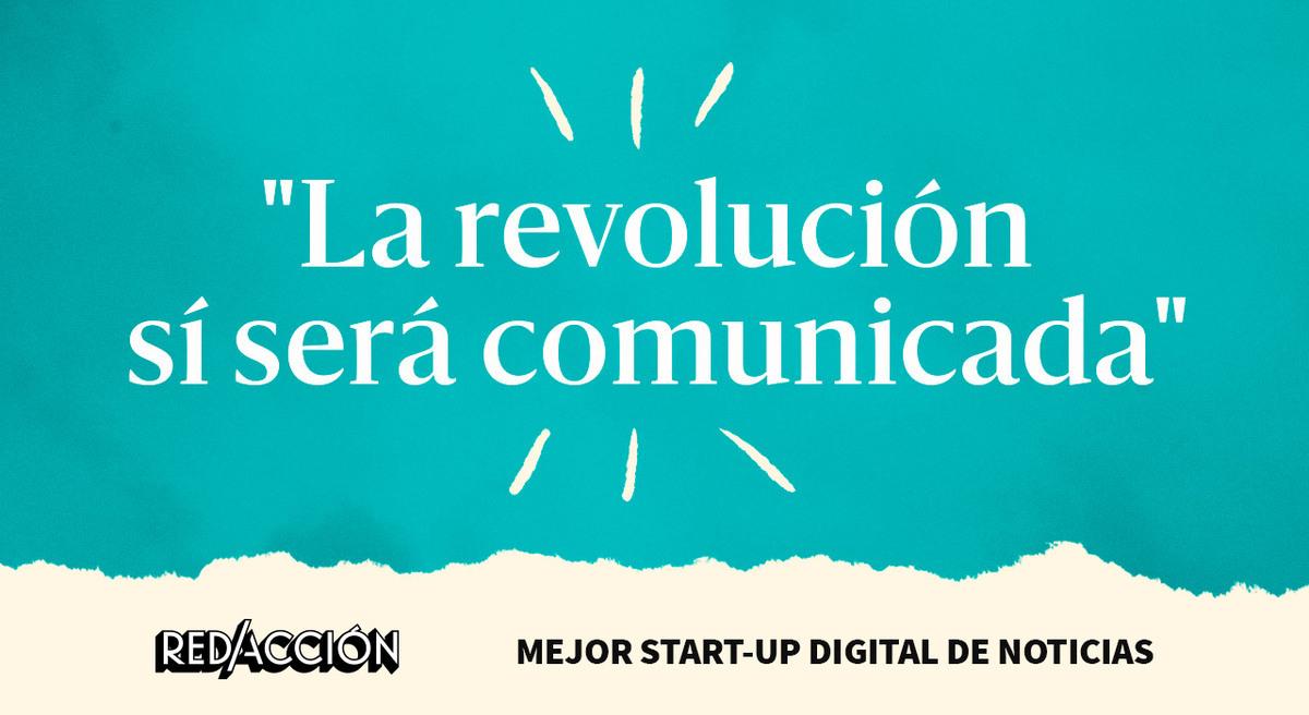 La revolución será comunicada