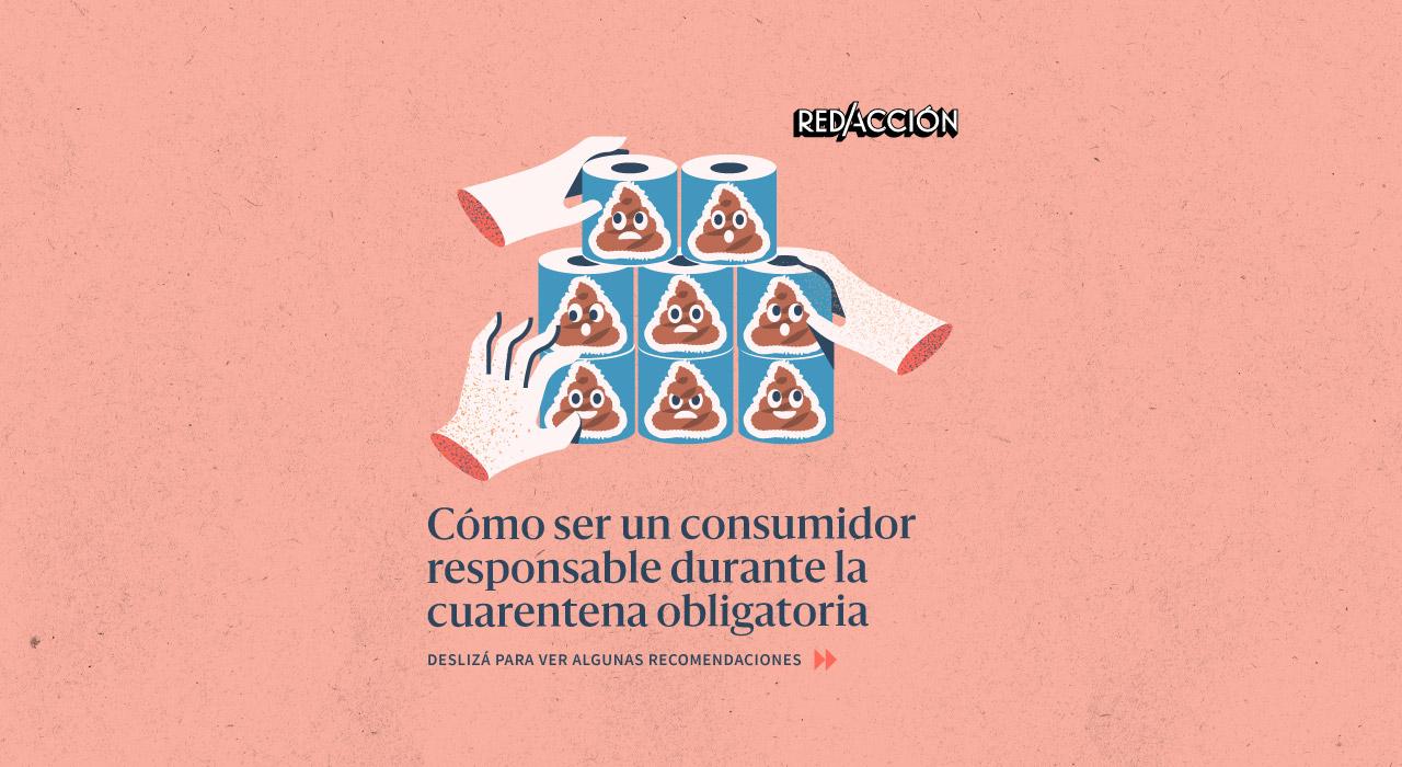 En tres imágenes, cómo ser un consumidor responsable durante la cuarentena obligatoria