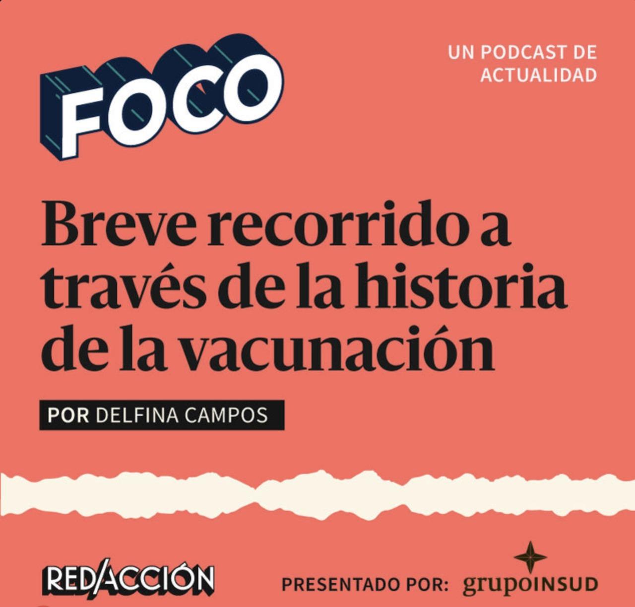 Podcast Delfina Campos - Breve recorrido a través de la historia de la vacunación