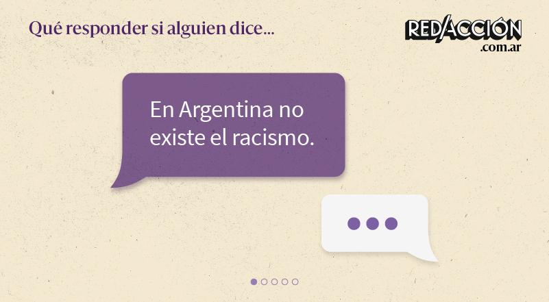 """Que responder si alguien dice: """"En Argentina no existe el racismo"""""""