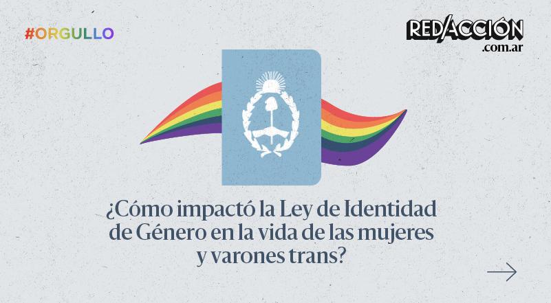 ¿Cómo impactó la Ley de Identidad de Género en la vida de las mujeres y varones trans?